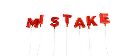 mistake: MISTAKE - word made from red foil balloons - 3D rendered.  Can be used for an online banner ad or a print postcard. Stock Photo