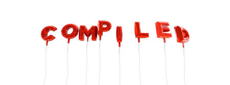compiled: COMPILED - word made from red foil balloons - 3D rendered.  Can be used for an online banner ad or a print postcard.
