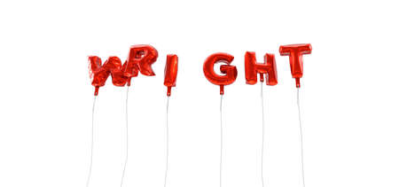 wright: WRIGHT - word made from red foil balloons - 3D rendered.  Can be used for an online banner ad or a print postcard. Stock Photo