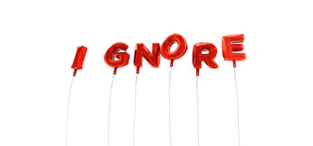 ignore: IGNORE - word made from red foil balloons - 3D rendered.  Can be used for an online banner ad or a print postcard. Stock Photo