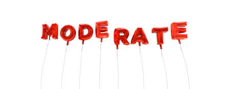 moderate: MODERATE - word made from red foil balloons - 3D rendered.  Can be used for an online banner ad or a print postcard. Stock Photo