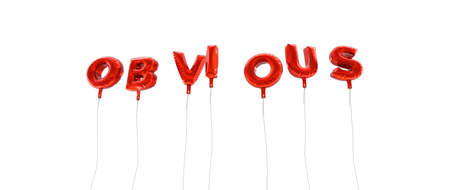 OBVIOUS - word made from red foil balloons - 3D rendered.  Can be used for an online banner ad or a print postcard. Stock Photo