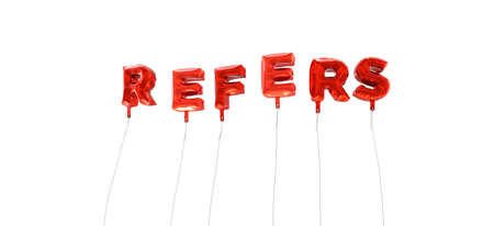 refers: REFERS - word made from red foil balloons - 3D rendered.  Can be used for an online banner ad or a print postcard.