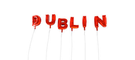 DUBLIN - word made from red foil balloons - 3D rendered.  Can be used for an online banner ad or a print postcard. Stock Photo