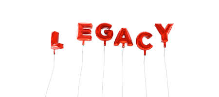 legacy: LEGACY - word made from red foil balloons - 3D rendered.  Can be used for an online banner ad or a print postcard.