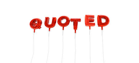 quoted: QUOTED - word made from red foil balloons - 3D rendered.  Can be used for an online banner ad or a print postcard.