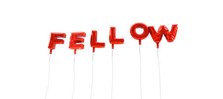 a fellow: FELLOW - word made from red foil balloons - 3D rendered.  Can be used for an online banner ad or a print postcard.