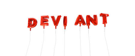 deviant: DEVIANT - word made from red foil balloons - 3D rendered.  Can be used for an online banner ad or a print postcard. Stock Photo