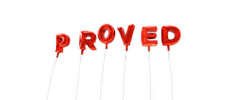 proved: PROVED - word made from red foil balloons - 3D rendered.  Can be used for an online banner ad or a print postcard.