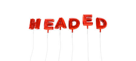 three headed: HEADED - word made from red foil balloons - 3D rendered.  Can be used for an online banner ad or a print postcard.