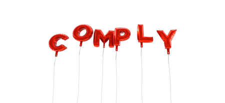 COMPLY - word made from red foil balloons - 3D rendered.  Can be used for an online banner ad or a print postcard. Stock Photo