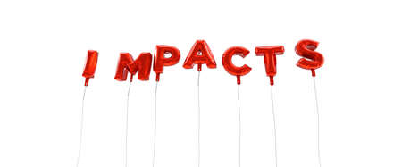impacts: IMPACTS - word made from red foil balloons - 3D rendered.  Can be used for an online banner ad or a print postcard.