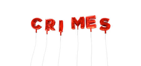CRIMES - word made from red foil balloons - 3D rendered.  Can be used for an online banner ad or a print postcard. Stock Photo