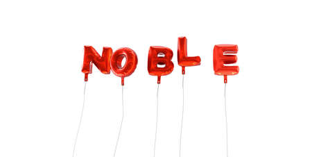 noble: NOBLE - word made from red foil balloons - 3D rendered.  Can be used for an online banner ad or a print postcard.