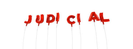 juridical: JUDICIAL - word made from red foil balloons - 3D rendered.  Can be used for an online banner ad or a print postcard.