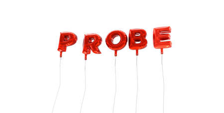 probe: PROBE - word made from red foil balloons - 3D rendered.  Can be used for an online banner ad or a print postcard.