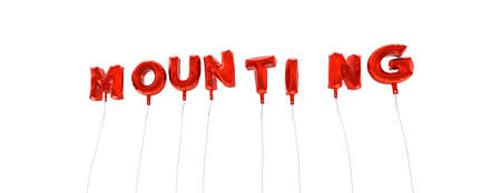 mounting: MOUNTING - word made from red foil balloons - 3D rendered.  Can be used for an online banner ad or a print postcard. Stock Photo