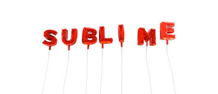 sublime: SUBLIME - word made from red foil balloons - 3D rendered.  Can be used for an online banner ad or a print postcard. Stock Photo