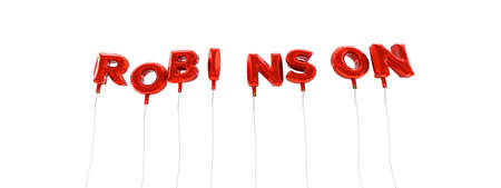 ROBINSON - word made from red foil balloons - 3D rendered.  Can be used for an online banner ad or a print postcard.
