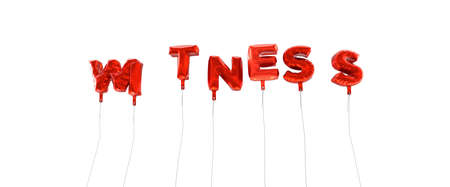 WITNESS - word made from red foil balloons - 3D rendered.  Can be used for an online banner ad or a print postcard.