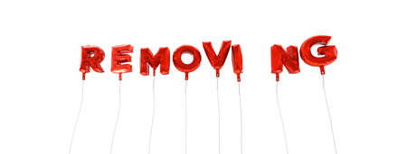 removing: REMOVING - word made from red foil balloons - 3D rendered.  Can be used for an online banner ad or a print postcard. Stock Photo