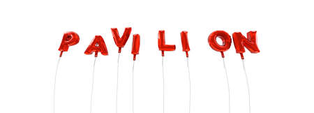pavilion: PAVILION - word made from red foil balloons - 3D rendered.  Can be used for an online banner ad or a print postcard.