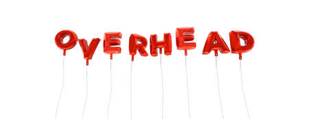 overhead: OVERHEAD - word made from red foil balloons - 3D rendered.  Can be used for an online banner ad or a print postcard.
