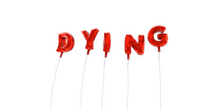 dying: DYING - word made from red foil balloons - 3D rendered.  Can be used for an online banner ad or a print postcard.