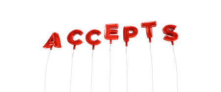 accepts: ACCEPTS - word made from red foil balloons - 3D rendered.  Can be used for an online banner ad or a print postcard.