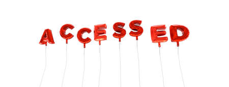 accessed: ACCESSED - word made from red foil balloons - 3D rendered.  Can be used for an online banner ad or a print postcard.
