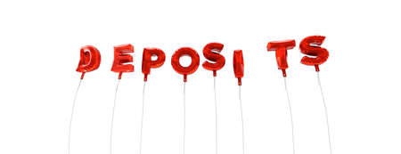 the deposits: DEPOSITS - word made from red foil balloons - 3D rendered.  Can be used for an online banner ad or a print postcard.