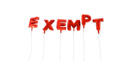 exempt: EXEMPT - word made from red foil balloons - 3D rendered.  Can be used for an online banner ad or a print postcard. Stock Photo