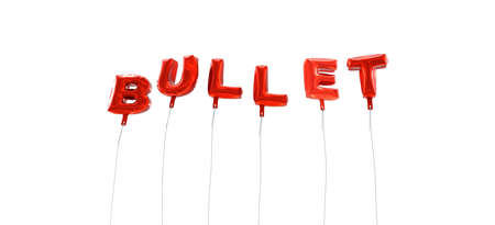 BULLET - word made from red foil balloons - 3D rendered.  Can be used for an online banner ad or a print postcard.