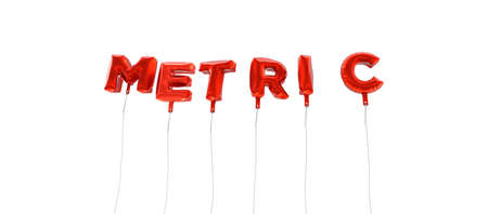 metric: METRIC - word made from red foil balloons - 3D rendered.  Can be used for an online banner ad or a print postcard.