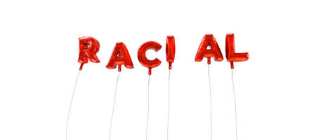 racial: RACIAL - word made from red foil balloons - 3D rendered.  Can be used for an online banner ad or a print postcard.