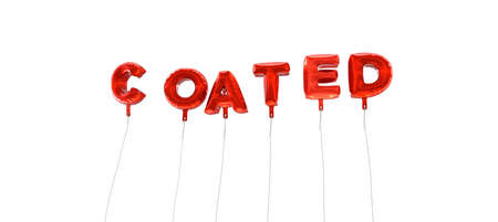 coated: COATED - word made from red foil balloons - 3D rendered.  Can be used for an online banner ad or a print postcard. Stock Photo