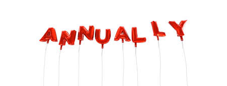 annually: ANNUALLY - word made from red foil balloons - 3D rendered.  Can be used for an online banner ad or a print postcard. Stock Photo