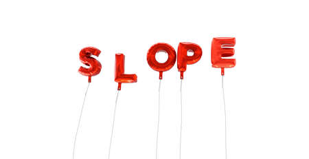 slope: SLOPE - word made from red foil balloons - 3D rendered.  Can be used for an online banner ad or a print postcard.