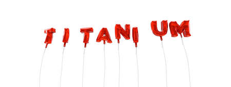 titanium: TITANIUM - word made from red foil balloons - 3D rendered.  Can be used for an online banner ad or a print postcard. Stock Photo