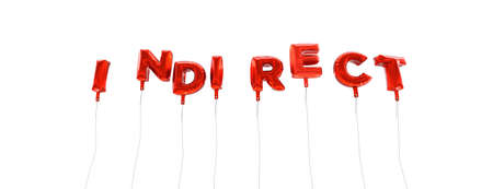 indirect: INDIRECT - word made from red foil balloons - 3D rendered.  Can be used for an online banner ad or a print postcard.