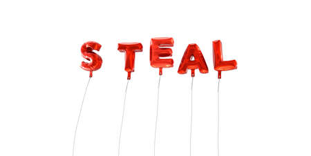 steal: STEAL - word made from red foil balloons - 3D rendered.  Can be used for an online banner ad or a print postcard. Stock Photo