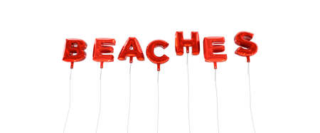 BEACHES - word made from red foil balloons - 3D rendered.  Can be used for an online banner ad or a print postcard.