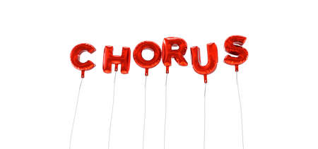 chorus: CHORUS - word made from red foil balloons - 3D rendered.  Can be used for an online banner ad or a print postcard.