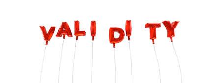 validez: VALIDEZ - palabra hecha de globos de la hoja de color rojo - 3D prestados. Puede ser utilizado para un banner publicitario en línea o una postal de impresión. Foto de archivo