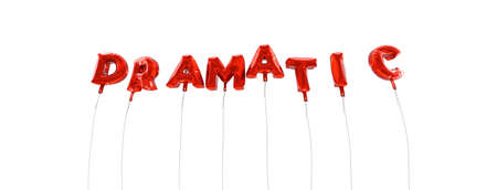 dramatic characters: DRAMATIC - word made from red foil balloons - 3D rendered.  Can be used for an online banner ad or a print postcard.