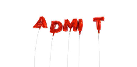 ADMIT - word made from red foil balloons - 3D rendered.  Can be used for an online banner ad or a print postcard.