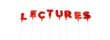 lectures: LECTURES - word made from red foil balloons - 3D rendered.  Can be used for an online banner ad or a print postcard.