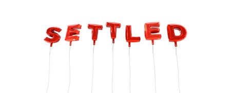 settled: SETTLED - word made from red foil balloons - 3D rendered.  Can be used for an online banner ad or a print postcard.