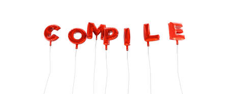 compile: COMPILE - word made from red foil balloons - 3D rendered.  Can be used for an online banner ad or a print postcard.