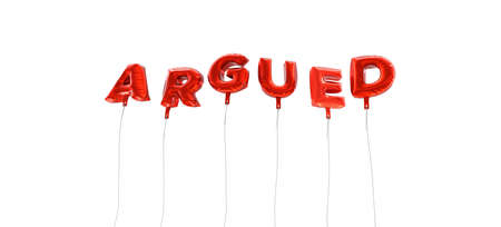 ARGUED - word made from red foil balloons - 3D rendered.  Can be used for an online banner ad or a print postcard.